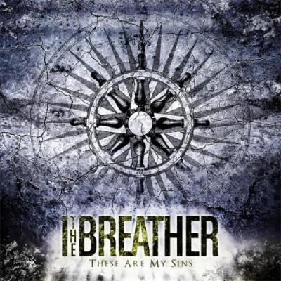 I The Breather - These Are My SinsI The Breather - These Are My Sins