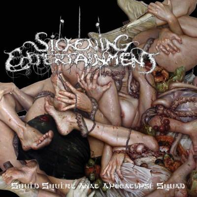 Sickening Entertainment - Squid Squirt Anal Apocalypse Squad