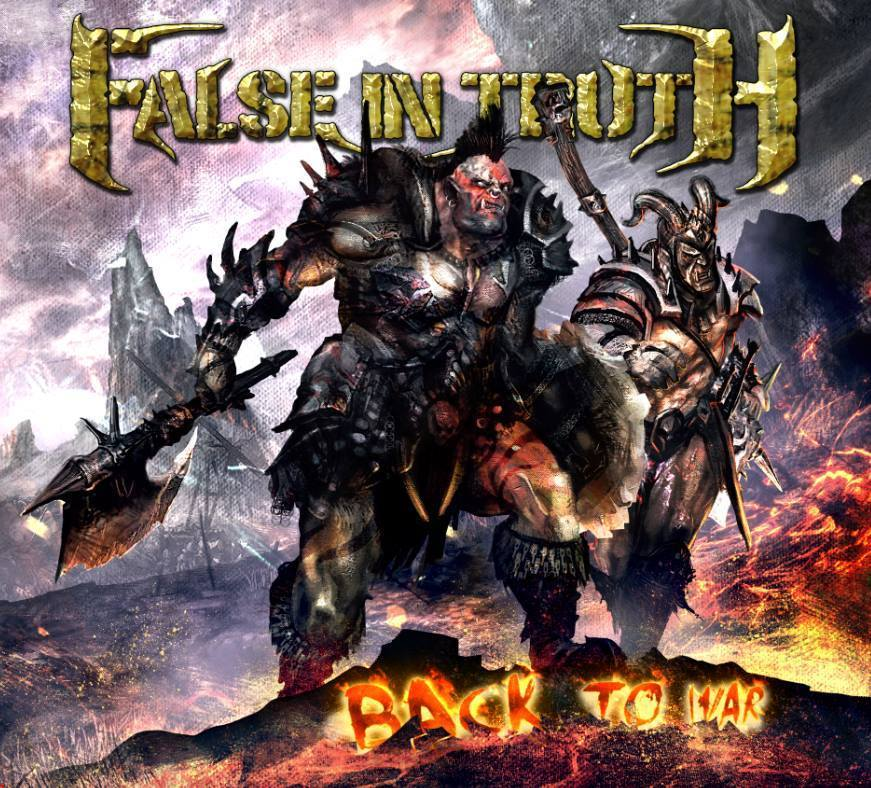 """False In Truth - """"Back To War"""""""