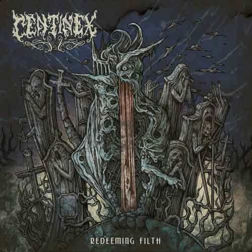 "Centinex - ""Redeeming Filth"""